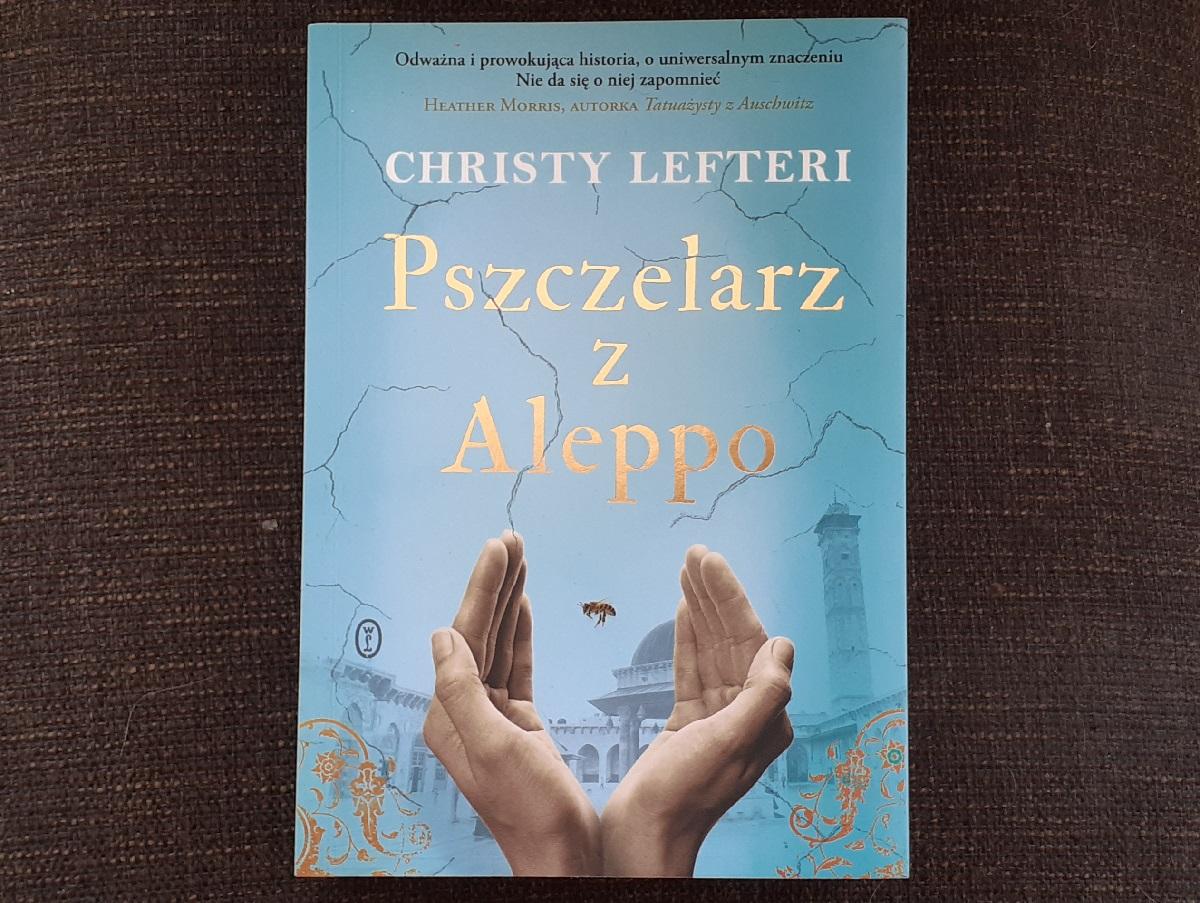 Wydawnictwo Literackie - Pszczelarz z Aleppo autorstwa Christy Lefteri. Książka na czas kwarantanny...i nie tylko